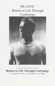 Image of Return to Life Through Contrology, a book published in 1945 bu J H PIlates, outlining his ideas on how to balance the mind and body.